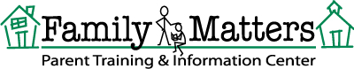 Family Matters Parent Training & Information Center